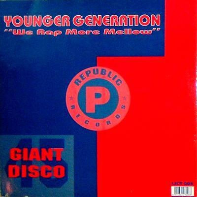 YOUNGER GENERATION - We Rap More Mellow