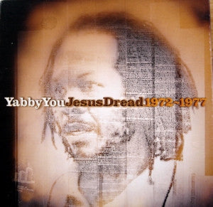 YABBY YOU - Jesus Dread 1972 - 1977