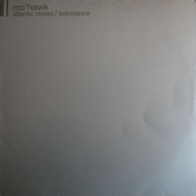 MO'HAWK - Atlantic Stress / Substance