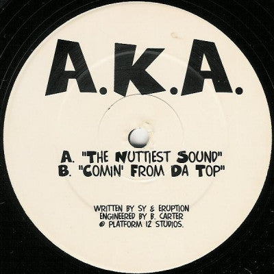A.K.A. - The Nuttiest Sound / Comin' From Da Top