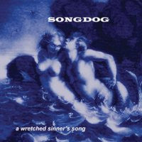 SONGDOG - A Wretched Sinner's Song