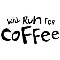 Will Run For Coffee