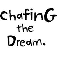 Chafing The Dream