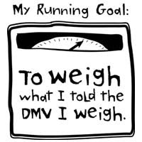 My Running Goal: To Weigh What I Told The DMV I Weigh