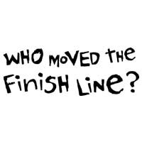 Who Moved The Finish Line?