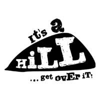 It's A Hill. Get Over It.