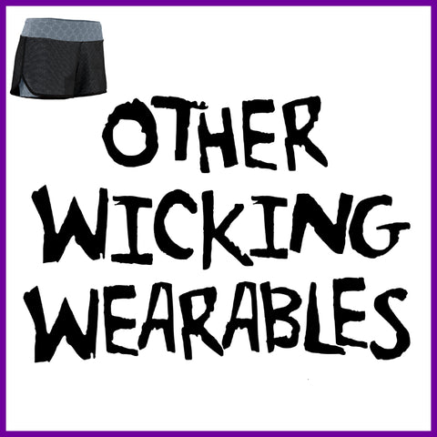 Other Wicking Wearables