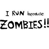 I Run Because Zombies