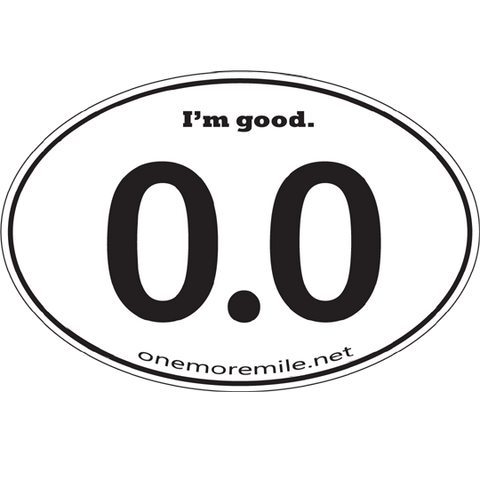 "Large Oval Sticker ""0.0  I'm Good"""
