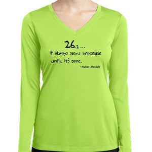 "Ladies Sports Tech Long Sleeve V - ""26.2 ... It Always Seems Impossible Until It's Done"""