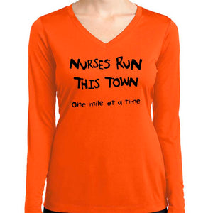 "Ladies Sports Tech Long Sleeve V - ""Nurses Run This Town"""