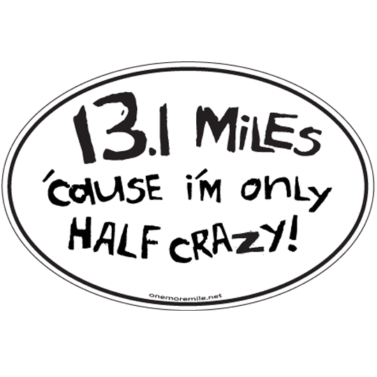 "Large Oval Stickers ""13.1 Miles 'Cause I'm Only Half Crazy"""