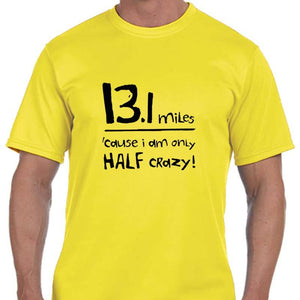 "Men's Sports Tech Short Sleeve Crew - ""13.1 Miles 'Cause I Am Only Half Crazy"""