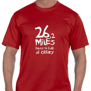 "Men's Sports Tech Short Sleeve Crew - ""26.2 'Cause I'm Full Of Crazy"""