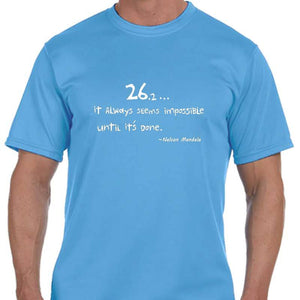 "Men's Sports Tech Short Sleeve Crew - ""26.2 ... It Always Seems Impossible Until It's Done"""