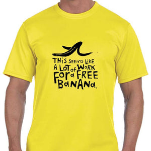 "Men's Sports Tech Short Sleeve Crew - ""This Seems Like A Lot Of Work For A Free Banana"""