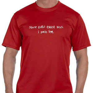 "Men's Sports Tech Short Sleeve Crew - ""Some Girls Chase Boys; I Pass 'Em"""