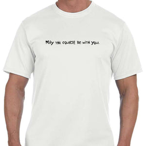 "Men's Sports Tech Short Sleeve Crew - ""May The Course Be With You"""