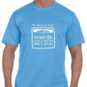 "Men's Sports Tech Short Sleeve Crew - ""My Running Goal: To Weigh What I Told The DMV I Weigh"""