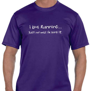 "Men's Sports Tech Short Sleeve Crew - ""I Love Running, Just Not When I'm Doing It"""