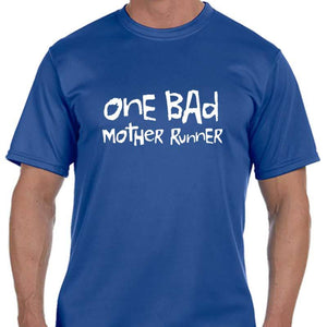 "Men's Sports Tech Short Sleeve Crew - ""One Bad Mother Runner"""