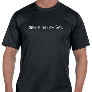 "Men's Sports Tech Short Sleeve Crew - ""Slow Is The New Fast"""