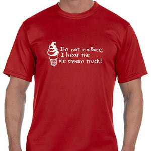 "Men's Sports Tech Short Sleeve Crew - ""I'm Not In A Race, I Hear The Ice Cream Truck!"""