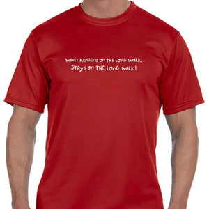 "Men's Sports Tech Short Sleeve Crew - ""What Happens On The Long Walk, Stays On The Long Walk"""