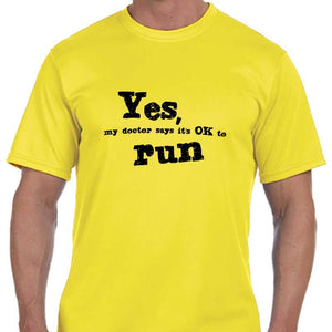 "Men's Sports Tech Short Sleeve Crew - ""Yes, My Doctor Says It's Okay To Run"""