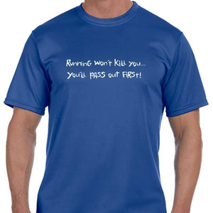 "Men's Sports Tech Short Sleeve Crew - ""Running Won't Kill You; You'll Pass Out First"""