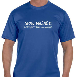 "Men's Sports Tech Short Sleeve Crew - ""Slow Mileage Is Better Than No Mileage"""