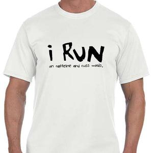 "Men's Sports Tech Short Sleeve Crew - ""I Run On Caffeine And Cuss Words"""