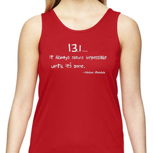 "Ladies Sports Tech Tank Crew - ""13.1 ... It Always Seems Impossible Until It's Done"""