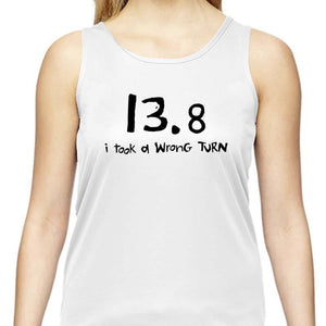 "Ladies Sports Tech Tank Crew - ""13.8  I Took A Wrong Turn"""