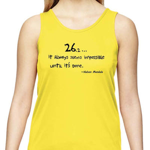 "Ladies Sports Tech Tank Crew - ""26.2 ... It Always Seems Impossible Until It's Done"""