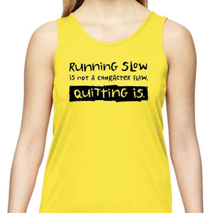 "Ladies Sports Tech Tank Crew - ""Running Slow Is Not A Character Flaw. Quitting Is"""