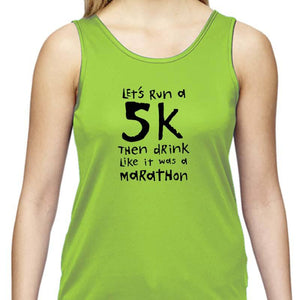 "Ladies Sports Tech Tank Crew - ""Let's Run A 5K Then Drink Like It Was A Marathon"""