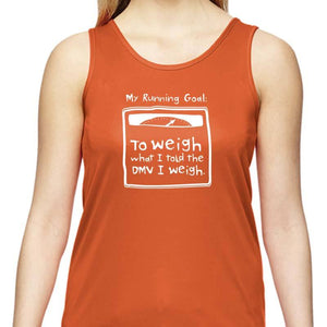 "Ladies Sports Tech Tank Crew - ""My Running Goal: To Weigh What I Told The DMV I Weigh"""