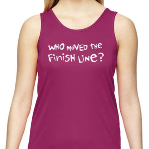 "Ladies Sports Tech Tank Crew - ""Who Moved The Finish Line?"""