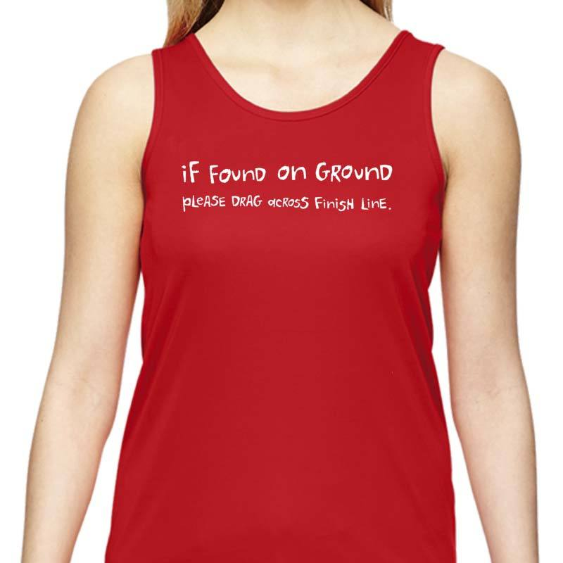 "Ladies Sports Tech Tank Crew - ""If Found On Ground, Please Drag Across Finish Line"""