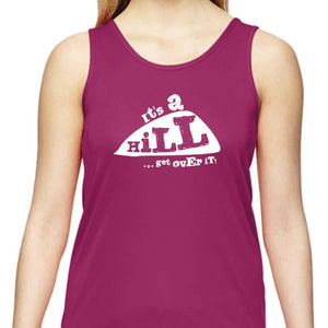 "Ladies Sports Tech Tank Crew - ""It's A Hill.  Get Over It."""