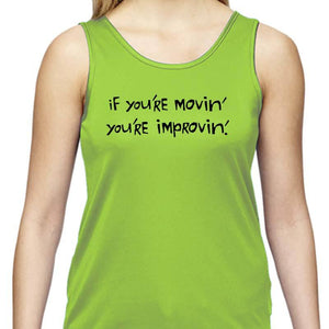 "Ladies Sports Tech Tank Crew - ""If You're Movin' You're Improvin'"""