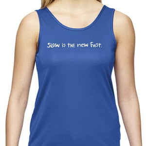 "Ladies Sports Tech Tank Crew - ""Slow Is The New Fast"""