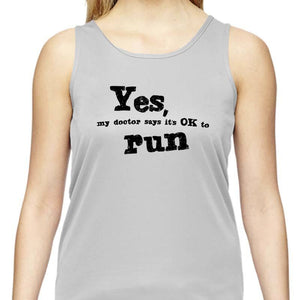 "Ladies Sports Tech Tank Crew - ""Yes, My Doctor Says It's Okay To Run"""