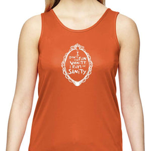"Ladies Sports Tech Tank Crew - ""I Don't Run For Vanity. I Run For Sanity."""