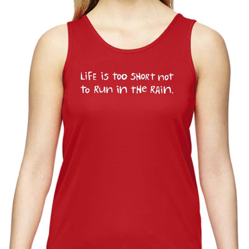 "Ladies Sports Tech Tank Crew - ""Life's Too Short Not To Run In The Rain"""