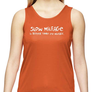 "Ladies Sports Tech Tank Crew - ""Slow Mileage Is Better Than No Mileage"""