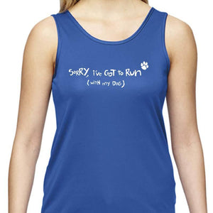 "Ladies Sports Tech Tank Crew - ""Sorry, I've Got To Run (With My Dog)"""