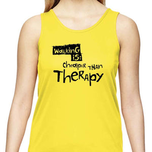 "Ladies Sports Tech Tank Crew - ""Walking Is Cheaper Than Therapy"""