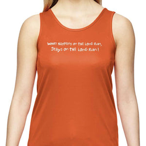 "Ladies Sports Tech Tank Crew - ""What Happens On The Long Run Stays On The Long Run"""